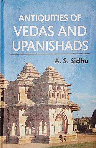 Antiquities Vedas and Upanishads: A. S. Sidhu
