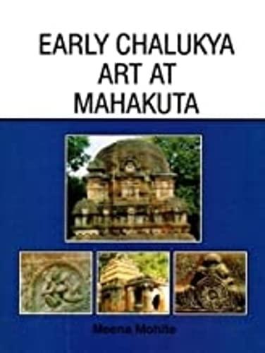 Early Chalukya Art at Mahakuta: Mohite Meena M.