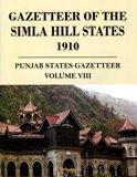 Gazetteer of the Simla Hill States 1910: B.R. Publishing Corporation
