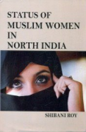 Status of Muslim Women in North India: Shibani Roy