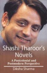 Shashi Tharoors Novels : A Postcolonial and Postmodern Perspective: Diksha Sharma