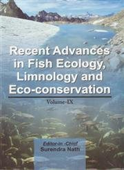 Recent Advances in Fish Ecology Limnology and Eco-Conservation Vol-IX: Surendra Nath (Ed.)