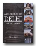 Architecture of Delhi 1320 A.D.-1388 A.D