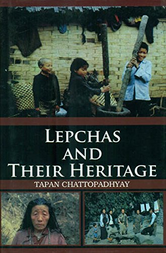 Lepchas and Their Heritage: Chattopadhyay, T.