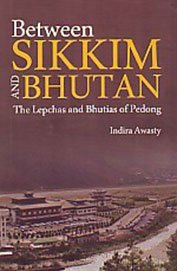 9789350501054: Between Sikkim and Bhutan: The Lepchas and Bhutias of Pedong