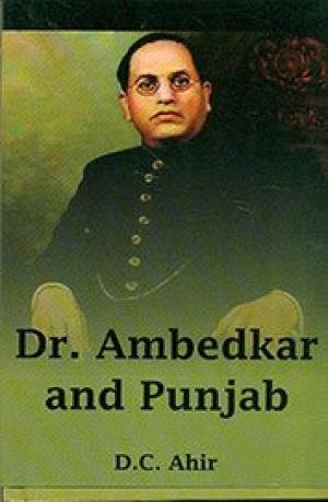 Dr. Ambedkar and Punjab: D.C. Ahir