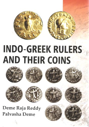 Indo Greek Rulers and Their Coins: Deme Raja Reddy,Palvasha Deme