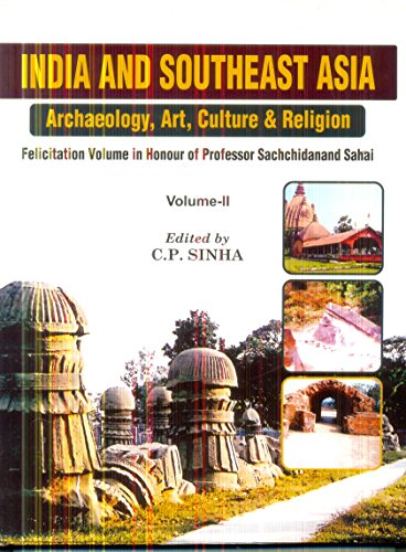 India and Southeast Asia Archaeology, Art, Culture: edited by C.P.