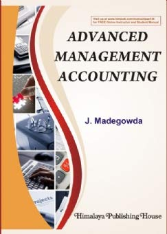 Advanced Management Accounting: Madegowda, J.
