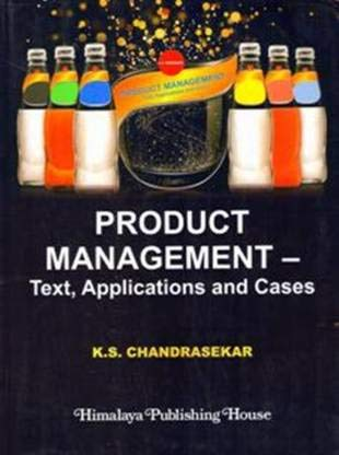 PRODUCT MANAGEMENT TEXT, APPLICATIONS AND CASES: K.S. Chandrasekar