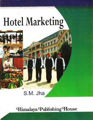 Hotel Marketing: Jha, S.M.