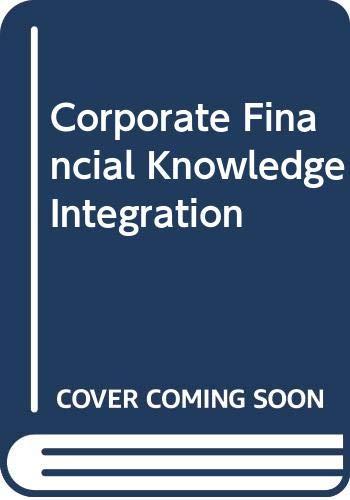 CORPORATE FINANCIAL KNOWLEDGE INTEGRATION: L. Augustin Amaladas