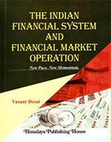 The Indian Financial System and Financial Market: Desai, Vasant
