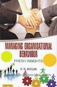 Managing Organisational Behaviour: V K Ahuja