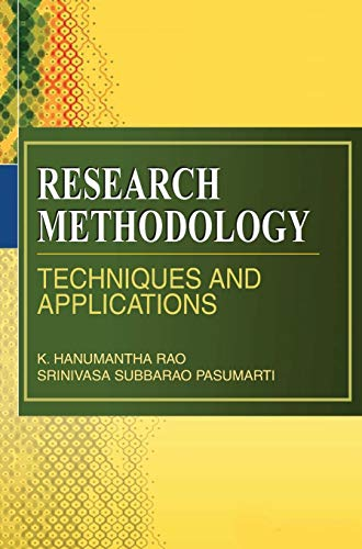 Research Methodology: Techniques and Applications: K. Hanumantha Rao,Srinivasa
