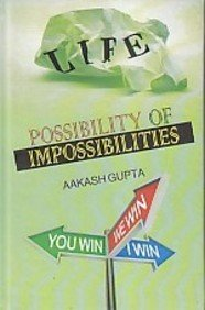 Possibility of Impossibilities: Gupta Aakash