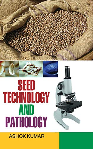 Seed Technology and Pathology: Ashok Kumar