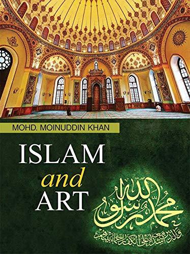 Islam and Art: Mohd Moinuddin Khan