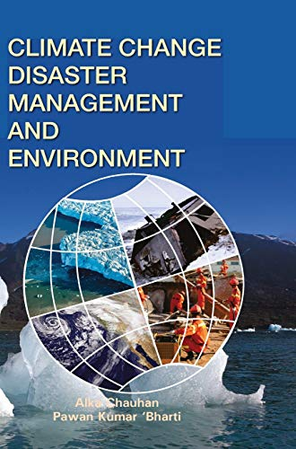 Climate Change, Disaster Management and Environment: Alka Chauhan and