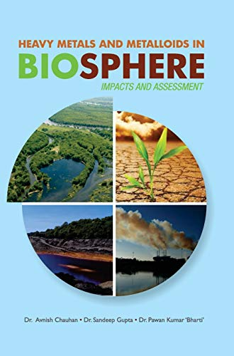 Heavy Metals and Metalloids in Biosphere: Impacts: edited by Avnish