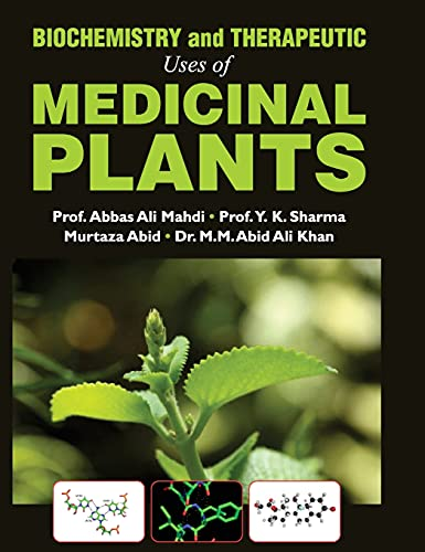 Biochemistry and Therapeutic Uses of Medicinal Plants: edited by Abbas