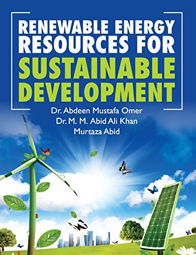 Renewable Energy Resources for Sustainable Development: Abdeen Mustafa Omer,