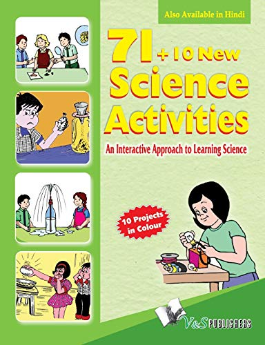 71+10 New Science Activities: An Interactive Approach to Learning Science: V & S Publishers