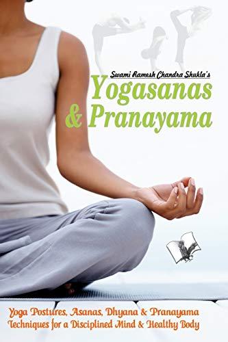 Yogasana and Pranayam: Swami Ramesh Chandra Shukla
