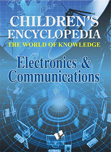 Children's Encyclopedia - Electronics and Communications: Manasvi Vohra