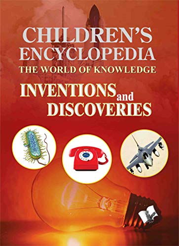 Children's Encyclopedia - Inventions and Discoveries: Manasvi Vohra
