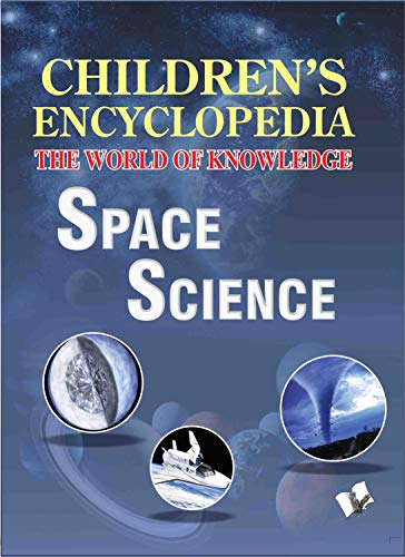 Children's Encyclopedia - Space Science: Vohra, Manasvi