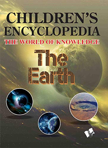 Children's Encyclopedia - The Earth: Vohra, Manasvi