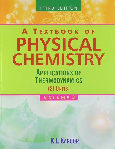 9789350590225: Textbook of Physical Chemistry (Vol 3): Applications of Thermodynamics (SI Units)
