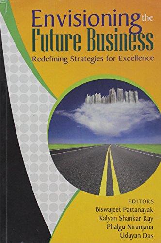 Envisioning the Future Business: Biswajeet Pattanayak, Kalyan Shankar Ray, Phalgu Niranjana & ...