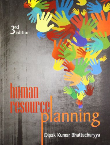 Human Resource Planning (Third Edition): Dipak Kumar Bhattacharyya