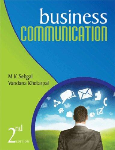 Business Communication (Second Edition): Vandana Khetarpal,M.K. Sehgal