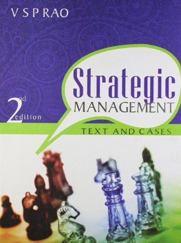 Strategic Management: Text and Cases (Second Edition): V S P Rao