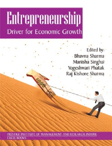 Entrepreneurship Driver for Economic Growth: Bhavna Sharma, Manisha Singhai, Yogeshwari Pathak & ...