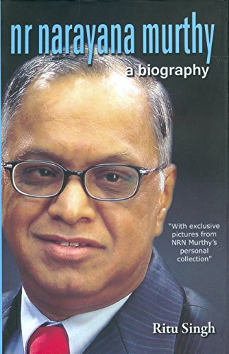 NR Narayana Murthy: A Biography: Ritu Singh