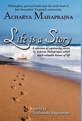 Life Is A Story: Mahaprajna, Acharya