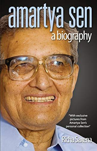 Amartya Sen: A Biography: Richa Saxena