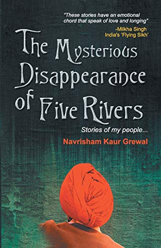 THE MYSTERIOUS DISAPPERARANCE OF FIVE RIVERS: N KAUR