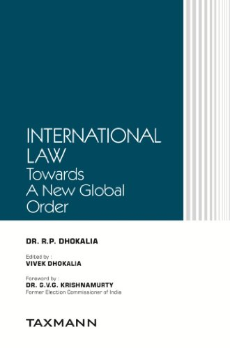 International Law: Towards A New Global Order: DR. R.P. Dhokalia
