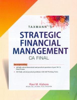 Strategic Financial Management: Ravi M. Kishore