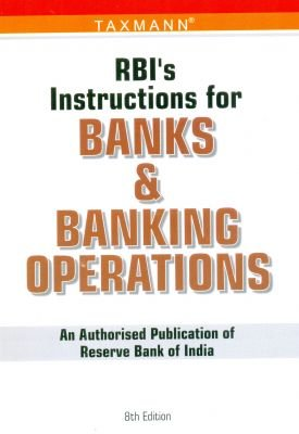 RBIs Instruction for Banks and Banking Operations: An Authorised Publication of Reserve Bank of ...
