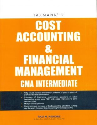 Cost Accounting and Financial Management: CMA Intermediate (First Edition): Ravi M. Kishore