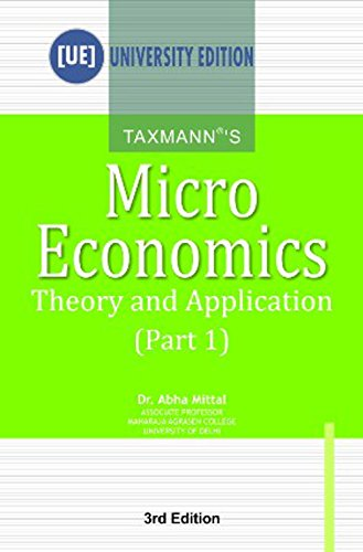Micro Economics: Theory and Application (Part I), (Third Edition): Dr. Abha Mittal