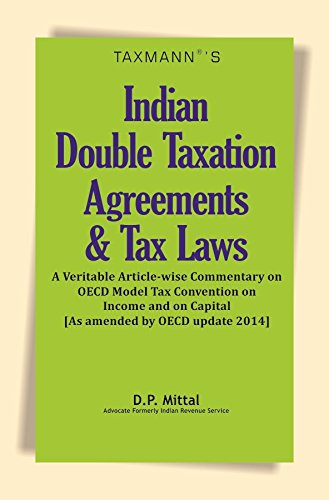 Indian Double Taxation Agreements and Tax Laws: A Veritable Article-wise Commentary on OECD Model ...