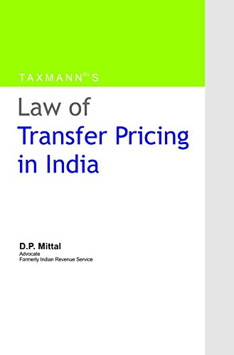 Law of Transfer Pricing in India (Fourth Edition): D.P. Mittal