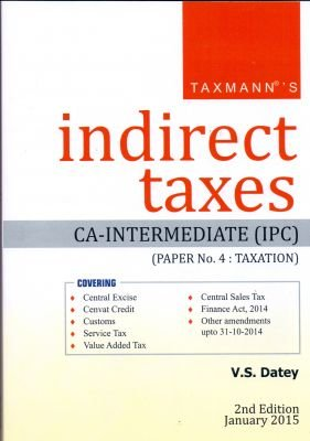 Indirect Taxes CA-Intermediate IPC Paper Number, 4-Taxation: V.S. Datey